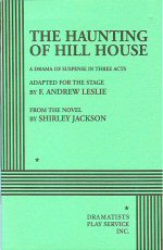 the haunting of hill house, the play, 2003, ISBN-13: 978-0-8222-0504-3