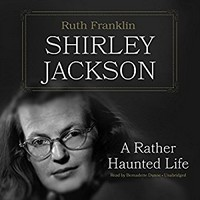 Book: Shirley Jackson, a rather haunted life, audiobook edition